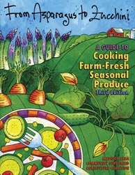 From Asparagus to Zucchini - A Guide to Cooking Farm-Fresh, Seasonal Produce